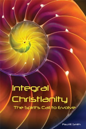 Integral Christianity: The Spirit's Call to Evolve (English Edition)