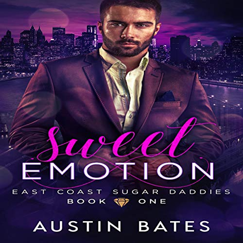 Sweet Emotion      East Coast Sugar Daddies, Book 1              By:                                                                                                                                 Austin Bates                               Narrated by:                                                                                                                                 William Long                      Length: 3 hrs and 29 mins     8 ratings     Overall 4.5