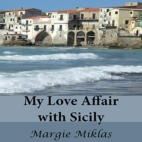 My Love Affair with Sicily Audiobook By Margie Miklas cover art