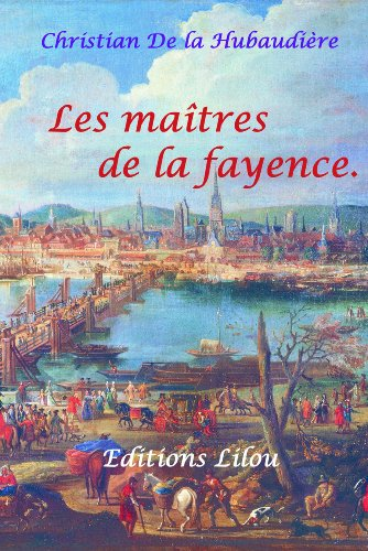 Les maîtres de la fayence (Les faïenciers de Quimper t. 1) (French Edition)