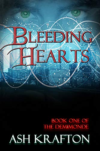 Bleeding Hearts: Book One of the Demimonde Urban Fantasy Series by [Ash Krafton]