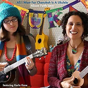 All I Want for Chanukah Is a Ukulele (feat. Karla Kane)