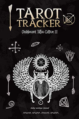 Tarot Tracker Chalkboard Tatto Edition III Daily Reading Journal: Tarot Cards Notebook For Tracking Card Draw, Notes, Mood and Interpretation / Perfect Gift For Halloween