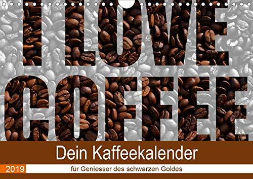 I Love Coffee - Dein Kaffeekalender für Geniesser des schwarzen Goldes (Wandkalender 2019 DIN A4 quer): Fotokalender mit wunderschönen Fotographien ... 14 Seiten ) (CALVENDO Lifestyle)