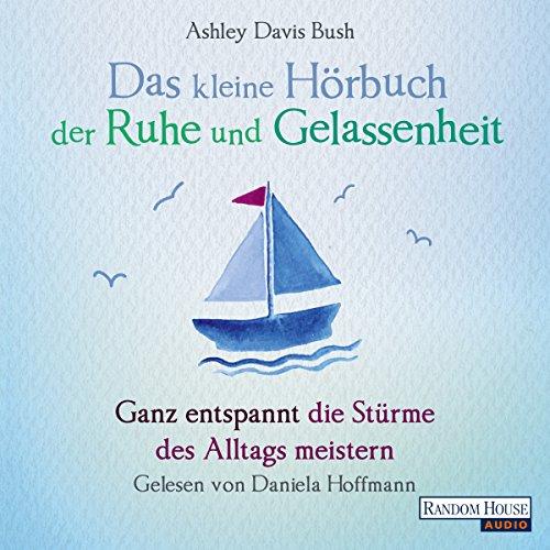 Das kleine Hör-Buch der Ruhe und Gelassenheit Titelbild