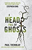 A Head Full of Ghosts - Paul Tremblay