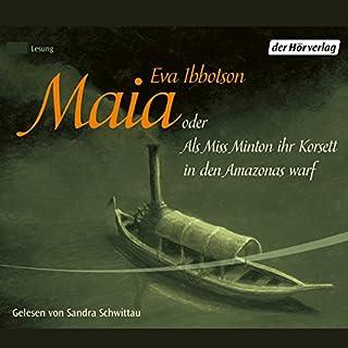 Maia oder Als Miss Minton ihr Korsett in den Amazonas warf Titelbild