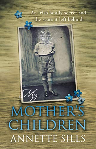 My Mother's Children: An Irish family secret and the scars it left behind.
