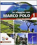In viaggio con Marco Polo. Con Atlante-L'Italia in Europa-Carte mute-Regioni d'italia. Per la Scuola media. Con e-book. Con espansione online (Vol. 1)