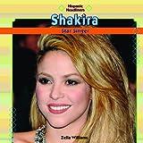 Shakira: Star Singer (Hispanic Headliners (Hardcover))