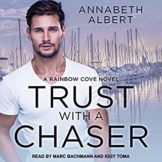 Trust with a Chaser     Rainbow Cove Series, Book 1              Written by:                                                                                                                                 Annabeth Albert                               Narrated by:                                                                                                                                 Marc Bachmann,                                                                                        Iggy Toma                      Length: 8 hrs and 30 mins     5 ratings     Overall 4.4