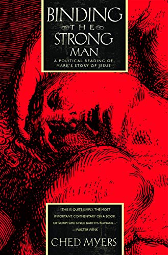 Binding the Strong Man: A Political Reading of Mark's Story of Jesus (English Edition)