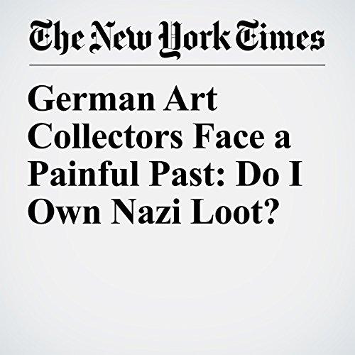 German Art Collectors Face a Painful Past: Do I Own Nazi Loot? copertina