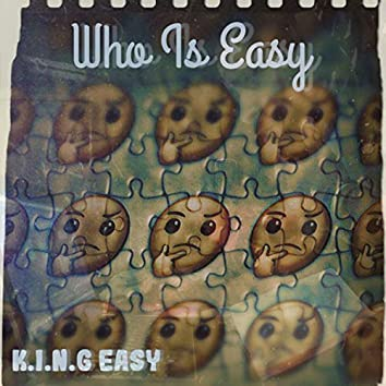 Who Is Easy