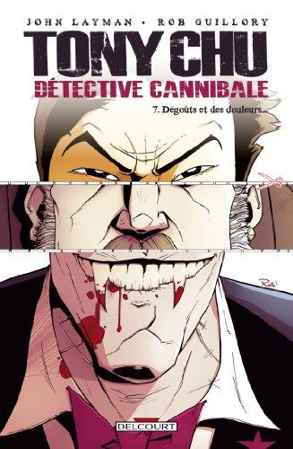 Tony Chu, Détective Cannibale T07 : Dégoûts et des douleurs (Tony Chu Détective Cannibale t. 7)