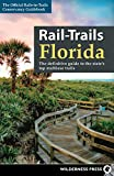 Rail-Trails Florida: The definitive guide to the state s top multiuse trails