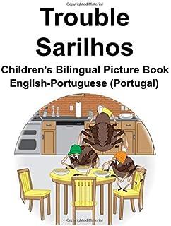 English-Portuguese (Portugal) Trouble/Sarilhos Children's Bilingual Picture Book