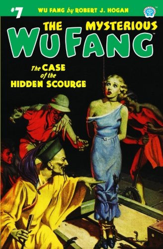 The Mysterious Wu Fang #7: The Case of the Hidden Scourge (Volume 7)