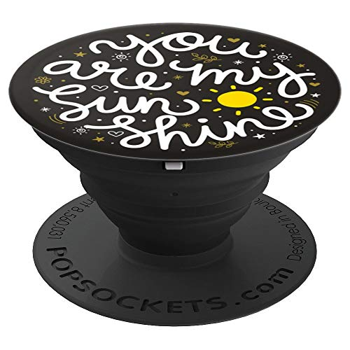 Hey Girl/Boy You Are My Sunshine PopSockets Grip and Stand for Phones and Tablets