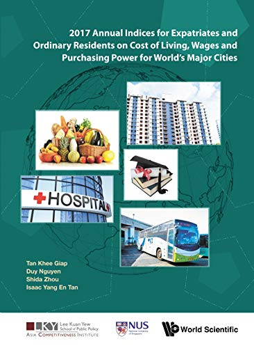 2017 Annual Indices For Expatriates And Ordinary Residents On Cost Of Living, Wages And Purchasing Power For World's Major Cities (English Edition)