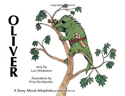 Oliver: A Story About Adoption: Lois Wickstrom, Priscilla Marden