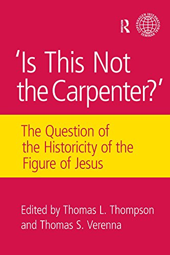 Is This Not The Carpenter?: The Question of the Historicity of the...
