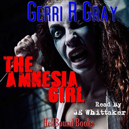 The Amnesia Girl! Audiobook By Gerri R. Gray cover art