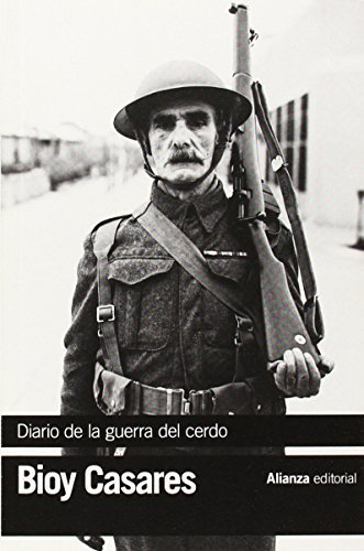 Diario de la guerra del cerdo / Diary of the War of the Pig by Adolfo Bioy Casares (2014-06-30)