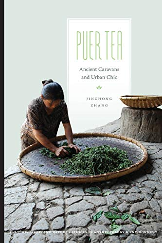 Zhang, J: Puer Tea (Culture, Place, and Nature: Studies in Anthropology and Environment)