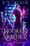 Booked for Murder (Vigilante Magical Librarians Book 1)