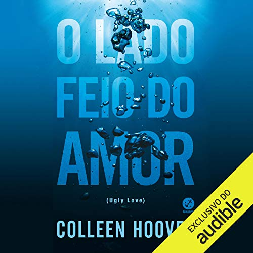 O lado feio do amor [The Ugly Side of Love] audiobook cover art