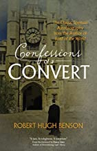 Confessions of a Convert: The Classic Spiritual Autobiography from the Author of