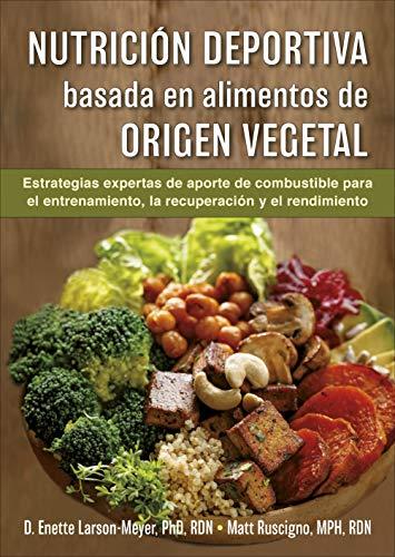 Nutrición deportiva basada en alimentos de origen vegetal: