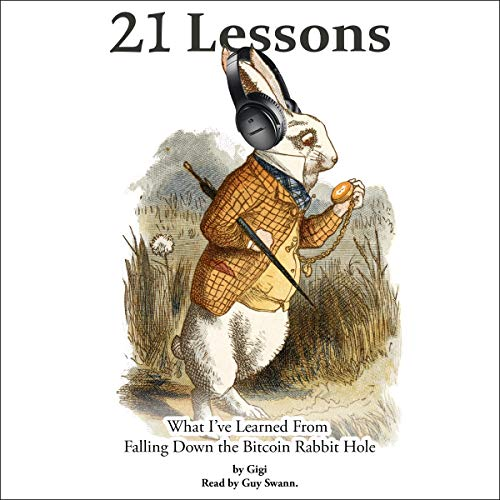 21 Lessons: What I've Learned from Falling Down the Bitcoin Rabbit Hole cover art