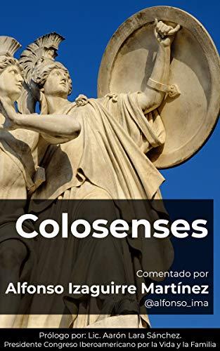Colosenses: Comentado por Alfonso Izaguirre Martínez (Comentarios del NT nº 1)