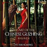 The Art Of The Chinese Guzheng...