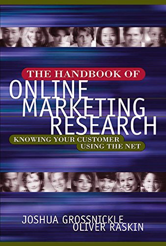 The Handbook of Online Marketing Research: Knowing Your Customer Using the Net: A Data Driven Approach for Developing Web Strategy (English Edition)