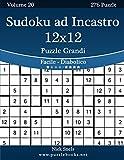 Sudoku ad Incastro 12x12 Puzzle Grandi - Da Facile a Diabolico - Volume 20 - 276 Puzzle