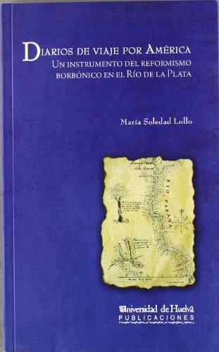 Diarios de un Viaje por América.Un Instrumento del Reformismo Borbónico en el Rio de la Plata: 98 (Arias montano)