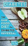 Diabetes: The Raw Food Diet for Diabetes Reversal