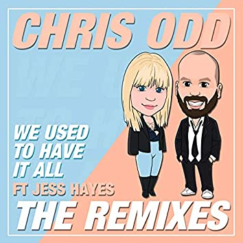 We Used to Have It All (feat. Jess Hayes) [The Remixes]