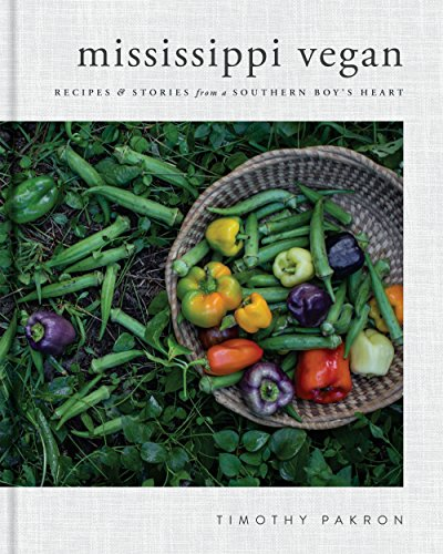 Mississippi Vegan: Recipes and Stories from a Southern Boy