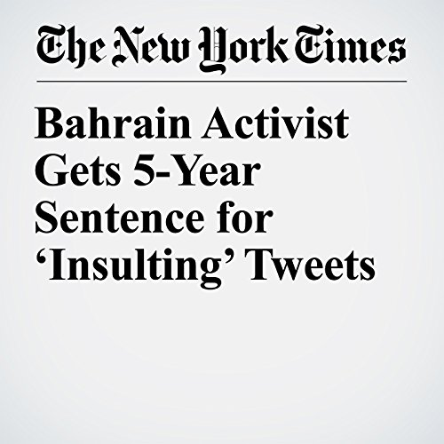 Bahrain Activist Gets 5-Year Sentence for 'Insulting' Tweets copertina
