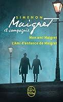 Maigret et compagnie: Mon ami Maigret; L'ami d'enfance de Maigret by Georges Simenon(2014-02-12)