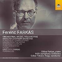 Ferenc Farkas: Orchestral Musc, Volume Five