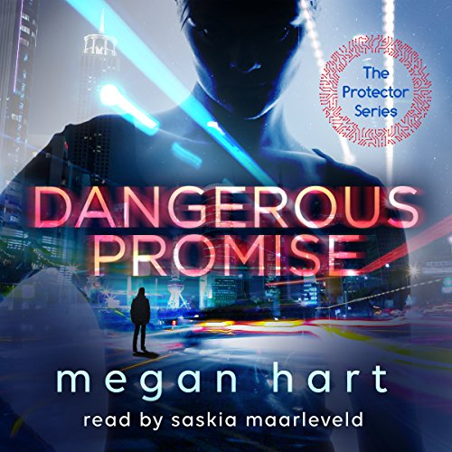 Dangerous Promise     Protector, Book 1              By:                                                                                                                                 Megan Hart                               Narrated by:                                                                                                                                 Saskia Maarleveld                      Length: 9 hrs and 21 mins     3 ratings     Overall 4.0