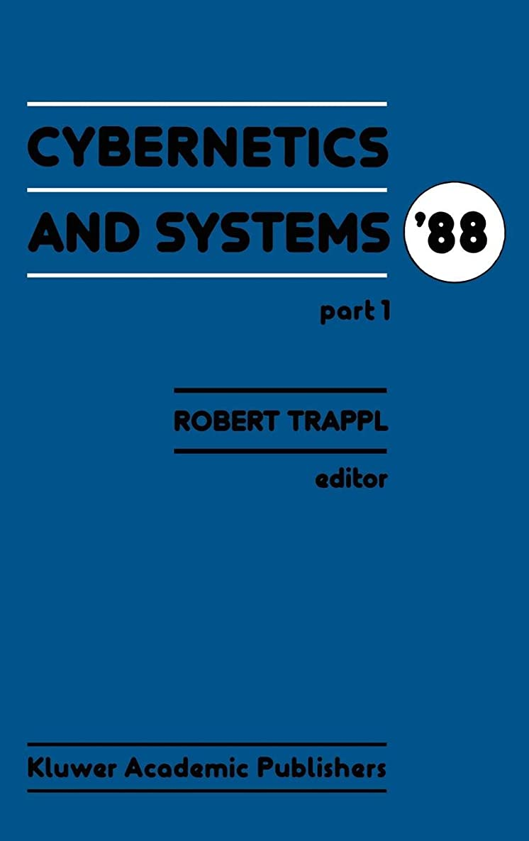 Cybernetics and Systems '88 (European Meeting on Cybernetics and Systems Research//Cybernetics and Systems). TWO VOLUMES
