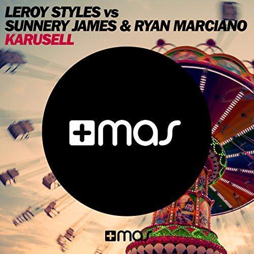 Leroy Styles, Sunnery James, Ryan Marciano