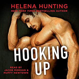 Hooking Up                   Written by:                                                                                                                                 Helena Hunting                               Narrated by:                                                                                                                                 Jacob Morgan,                                                                                        Muffy Newtown                      Length: 9 hrs and 7 mins     14 ratings     Overall 4.6