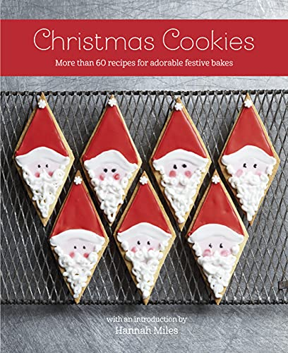 Christmas Cookies: More than 60 recipes for adorable festive bakes